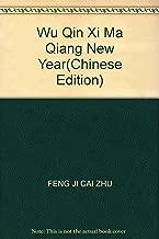 Wu Qin Xi Ma Qiang New Year