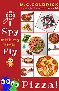 Pizza: I Spy   Look & Find   Fun Facts   Joke Book for Boys & Girls Ages 0- 7 Years Old (I Spy with my Little Fly 2)