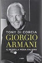 Scaricare Libri Giorgio Armani. Il re della moda italiana PDF