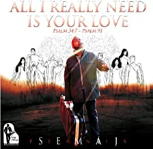 All I Really Need Is Your Love