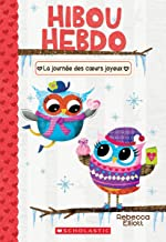 Hibou Hebdo: N? 5 - La Journ?e Des Coeurs Joyeux (French Edition)