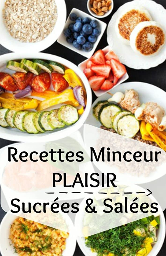 Petit guide ? Recettes minceur gourmandes & choix alimentaires du quotidien: Plaisir / Equilibrage alimentaire / Recettes Maison à tendance végétarienne (French Edition)