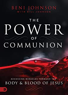 The Power of Communion: Accessing Miracles Through the Body and Blood of Jesus (English Edition)