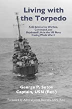 Living with the Torpedo: Anti-Submarine Warfare, Command, and Shipboard Life in the US Navy During World War II