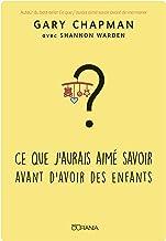 Ce que j'aurais aimé savoir avant d'avoir des enfants (French Edition)
