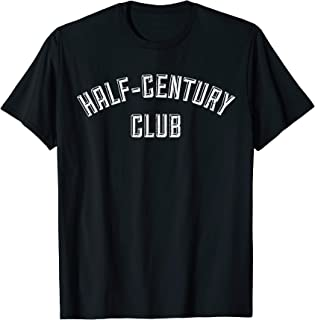 50 Years Old Birthday Shirt - Half-Century Club