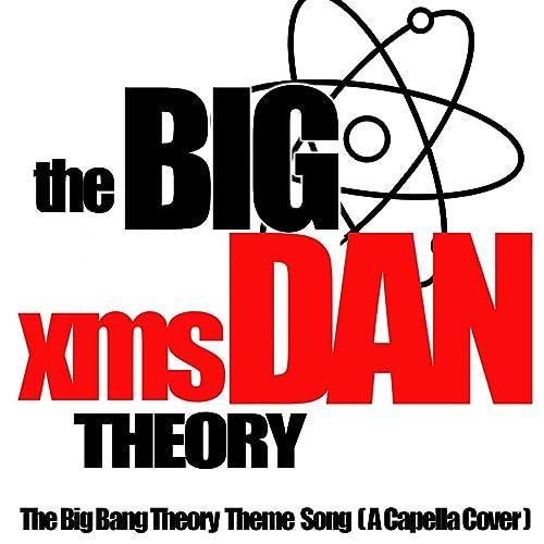Big Bang Theory Theme Song (A Capella) de XmsDan en Amazon
