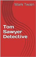 Tom Sawyer Detective (English Edition)