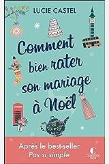Comment bien rater son mariage à Noël Format Kindle