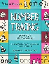 Number Tracing Book for Preschoolers: Handwriting Activity Workbook for Kids Ages 3-5, Homeschooling Activity Books, Number Writing Practice Book for Pre K, Kindergarten PDF