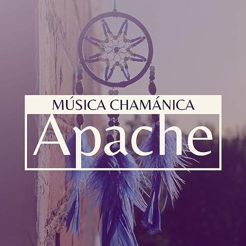 Música Chamánica Apache - Música India Americana Relajante e ...