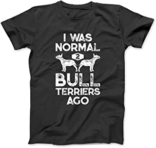 I was Normal 2 Bull Terriers Ago Funny Dog Lover Gifts Men T-Shirt