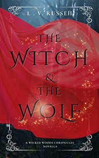 The Witch and the Wolf: A Wicked Woods Chronicles Novella (English Edition)
