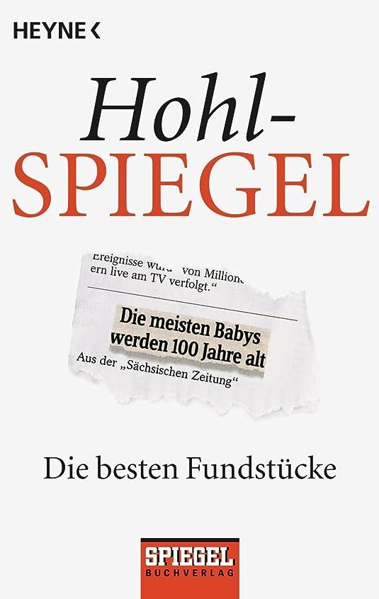 Hohlspiegel: Die besten Fundstücke (German Edition)