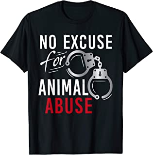 No Excuse Animal Abuse Tshirt Animal Rescue Animal Shelter T-Shirt