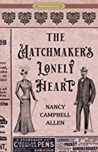 The Matchmaker's Lonely Heart (Proper Romance Victorian Series)