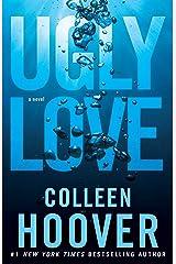 Ugly Love: A Novel Kindle Edition