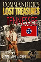 Commander's Lost Treasures You Can Find In Tennessee: Follow the Clues and Find Your Fortunes!