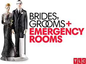 Brides, Grooms & Emergency Rooms Season 1