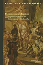 Postmodern Apologetics?: Arguments for God in Contemporary Philosophy (Perspectives in Continental Philosophy)