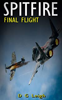 Spitfire Final Flight: The incredible story of 36 Burmese Spitfires and the extraordinary plan to steal one