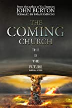 The Coming Church: A fierce invasion from Heaven is drawing near.