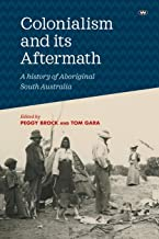 Colonialism and its Aftermath: A history of Aboriginal South Australia