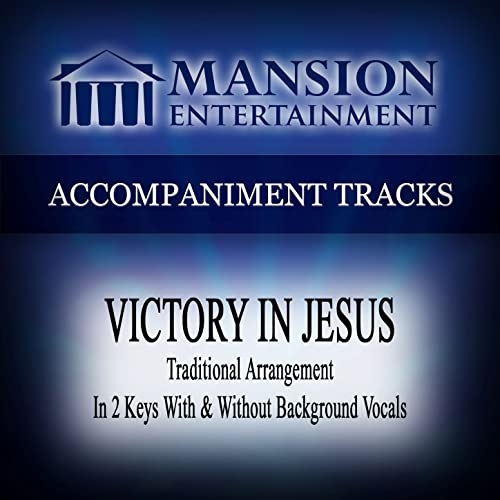 Victory in Jesus (Traditional) [Accompaniment Track] by