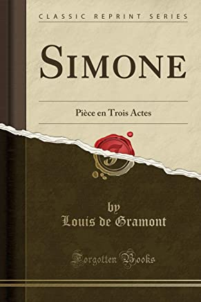 Simone: Pièce en Trois Actes (Classic Reprint)