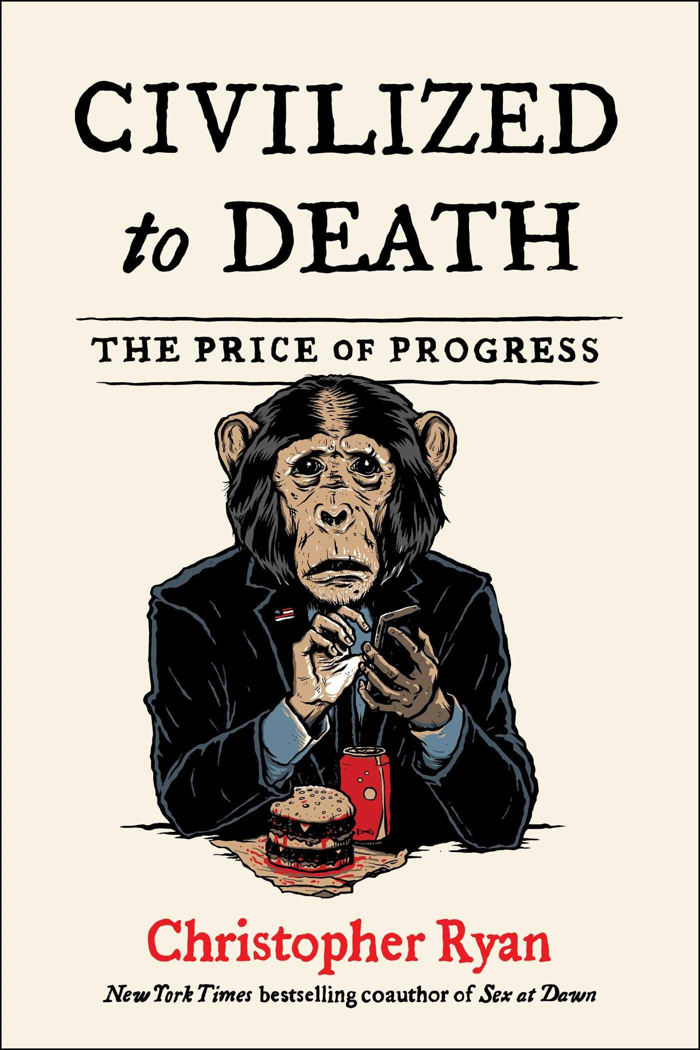 Image OfCivilized To Death: The Price Of Progress