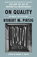 On Quality: An Inquiry into Excellence: Unpublished and Selected Writings