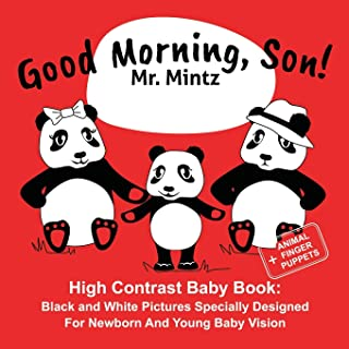 Good Morning, Son!: High Contrast Baby Book: Black and White Pictures Specially Designed For Newborn And Young Baby Vision (Black and White Baby Books)