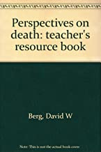 Perspectives on death: teacher's resource book