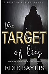 The Target of Lies: A gritty, fast-paced thriller of crime, betrayal and retribution (Hunted Book 3) Kindle Edition