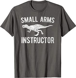Small Arms Instructor Shirt Funny Gun T-Rex Tshirt Men