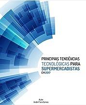 Principais Tendências Tecnológicas para Supermercadistas: Edição 2017 (Portuguese Edition)
