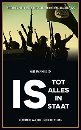IS - Tot alles in staat: De opmars van een terreurbeweging