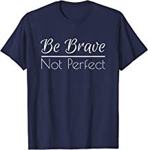 Be Brave Not Perfect, a Motivational Gift for the New Year T-Shirt