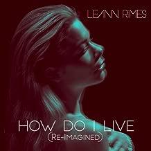 How Do I Live (Re-Imagined)