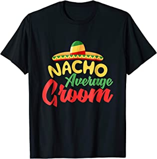 Mexican Wedding T Shirt Nacho Average Groom Sombrero Gift