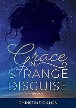 Grace in Strange Disguise: Volume 1