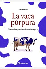 La vaca púrpura: Diferénciate para transformar tu negocio Kindle Edition