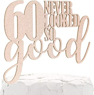 NANASUKO 60th Birthday Cake Topper - 60 never looked so good - Double Sided Rose Gold Glitter - Premium quality Made in USA