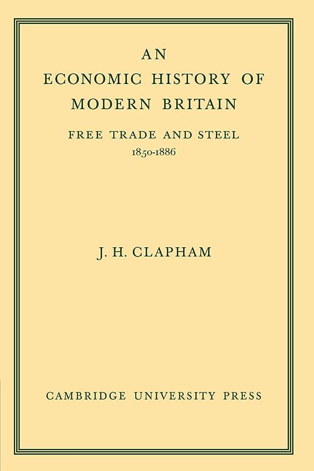 規制形状分類するAn Economic History of Modern Britain: Volume 2: Free Trade and Steel 1850–1886