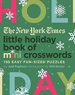 The New York Times Little Holiday Book of Mini Crosswords: 150 Easy Fun-Sized Puzzles