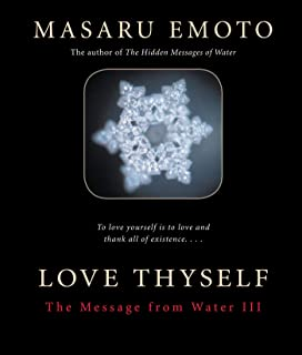 Love Thyself: The Message from Water (English Edition)