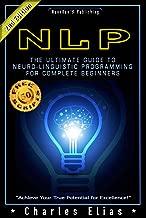 NLP: Neuro Linguistic Programming & Mind Control + **50 FREE Self Hypnosis Scripts Inside** (Hypnosis, Self-Hypnosis, Mind Control, CBT, Cognitive Behavioral ... Subconscious Mind Power, Hypnotism Book 2)