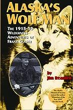 Best alaska wolf man book Reviews
