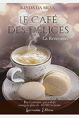 Le Café des Délices, tome 1 : Feel-good (Littérature) Format Kindle