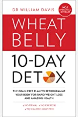 The Wheat Belly 10-Day Detox: The effortless health and weight-loss solution (English Edition) Formato Kindle